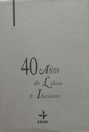 CUARENTA AÑOS DE LIBROS E ILUSIONES