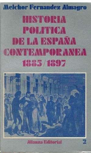 HISTORIA POLITICA DE LA ESPAÑA CONTEMPORANEA 1885/1897