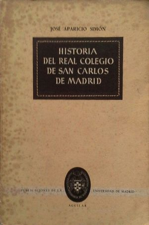 HISTORIA DEL REAL COLEGIO DE SAN CARLOS DE MADRID