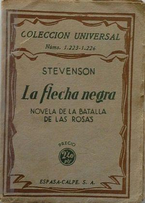 LA FLECHA NEGRA - NOVELA DE LA BATALLA DE LAS DOS ROSAS