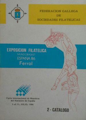 2 - CATÁLOGO DE LA EXPOSICIÓN FILATÉLICA MUNDOBASKET ESPAÑA 86 - FERROL