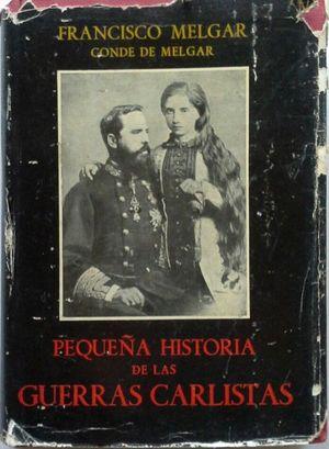 PEQUEÑA HISTORIA DE LAS GUERRAS CARLISTAS