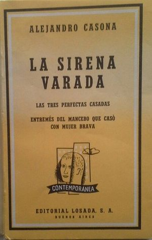 LA SIRENA VARADA - LAS TRES PERFECTAS CASADAS - ENTREMÉS DEL MANCEBO QUE CASÓ CON MUJER BRAVA