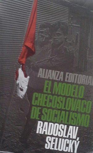 EL MODELO CHECOSLOVACO DE SOCIALISMO (¿ECONOMÍA SOCIALISTA DE MERCADO O PELIGRO PARA LAS DEMOCRACIAS POPULARES?)
