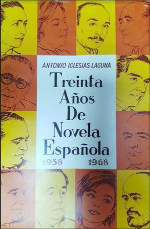 TREINTA AÑOS DE NOVELA ESPAÑOLA  1938/ 1968