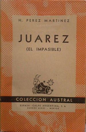 JUAREZ (EL IMPASIBLE)