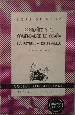 PERIBÁÑEZ Y EL COMENDADOR DE OCAÑA - LA ESTRELLA DE SEVILLA