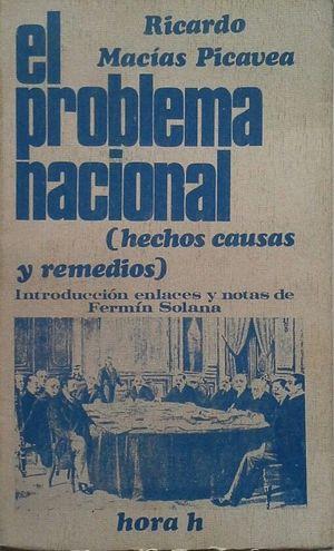 EL PROBLEMA NACIONAL (HECHOS, CAUSAS Y REMEDIOS)