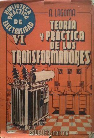 TEORÍA Y PRÁCTICA DE LOS TRANSFORMADORES