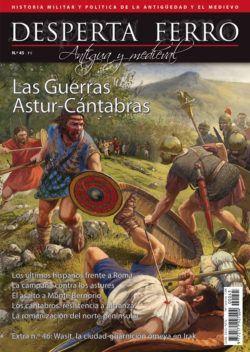 DESPERTA FERRO ANTIGUA Y MEDIEVAL 45: LAS GUERRAS ASTUR-CANTABRAS