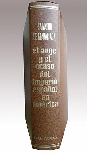 EL AUGE Y EL OCASO DEL IMPERIO ESPAÑOL EN AMÉRICA