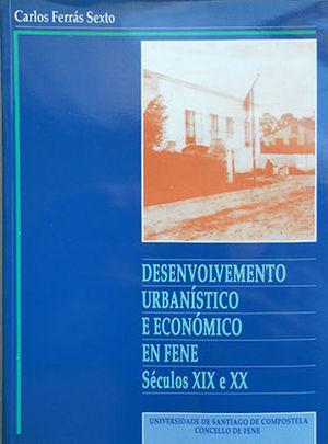 DESENVOLVEMENTO URBANÍSTICO E ECONÓMICO EN FENE DURANTE OS SÉCULOS XIX E XX