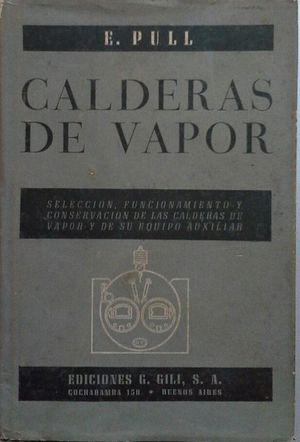 CALDERAS DE VAPOR - SELECCIÓN, FUNCIONAMIENTO Y CONSERVACIÓN DE LAS CALDERAS DE
