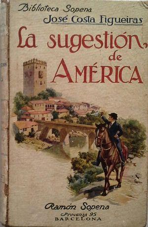 LA SUGESTIÓN DE AMÉRICA (NOVELA DE EMIGRANTES)