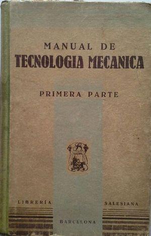 MANUAL DE TECNOLOGÍA MECÁNICA - PRIMERA PARTE