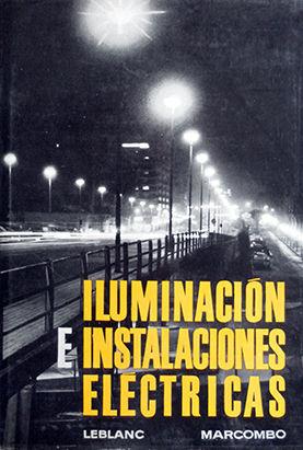 ILUMINACION E INSTALACIONES ELECTRICAS EN LA CONSTRUCCION