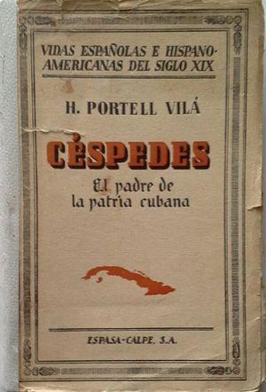 CÉSPEDES - EL PADRE DE LA PATRIA CUBANA
