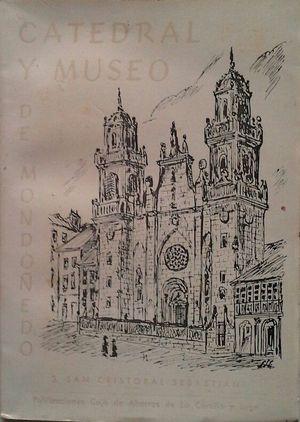 LA CATEDRAL Y EL MUSEO DE MONDOÑEDO