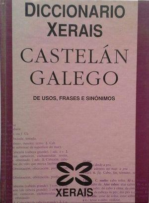 DICCIONARIO XERAIS CASTELÁN-GALEGO DE USOS, FRASES E SINÓNIMOS