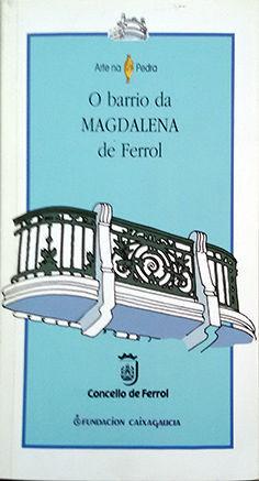 O BARRIO DA MAGDALENA DE FERROL
