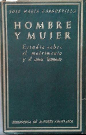 HOMBRE Y MUJER - ESTUDIO SOBRE EL MATRIMONIO Y EL AMOR HUMANO