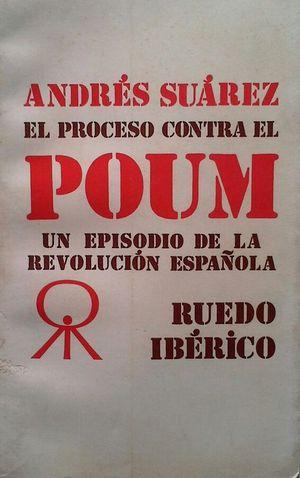 EL PROCESO CONTRA EL POUM, UN  EPISODIO  DE LA REVOLUCIÓN ESPAÑOLA