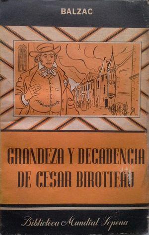 GRANDEZA Y DECADENCIA DE CÉSAR BIROTTEAU (HISTOIRE DE LA GRANDEUR ET DE LA DÉCADENCE DE CÉSAR BIROTTEAUR)