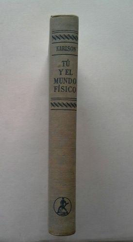 TÚ Y EL MUNDO FÍSICO - UNA FÍSICA MODERNA AL ALCANCE DE TODOS