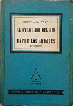 AL OTRO LADO DEL RIO Y ENTRE LOS ARBOLES