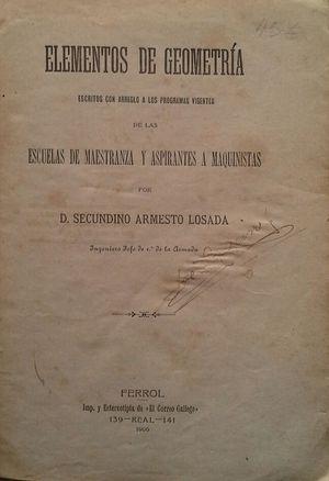 ELEMENTOS DE GEOMETRÍA ESCRITOS CON ARREGLO A LOS PROGRAMAS VIGENTES DE LAS ESCUELAS DE MAESTRANZA Y ASPIRANTES A MAQUINISTAS