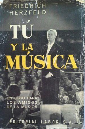 TÚ Y LA MÚSICA - UNA INTRODUCCIÓN PARA LOS AFICIONADOS AL ARTE MUSICAL