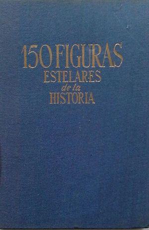 150 FIGURAS ESTELARES DE LA HISTORIA