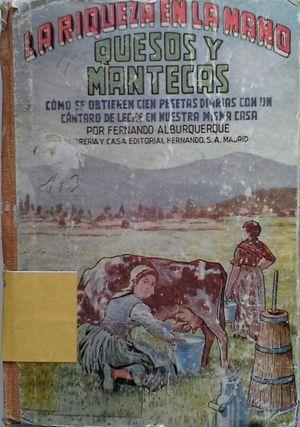 QUESOS Y MANTECAS - CÓMO SE OBTIENEN CIEN PESETAS DIARIAS CON UN CÁNTARO DE LECHE EN NUESTRA MISMA CASA