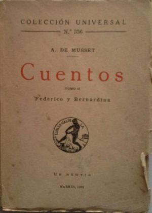 CUENTOS DE ALFRED DE MUSSET -II: FEDERICO Y BERNARDINA