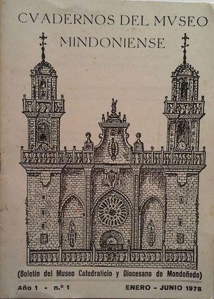 CUADERNOS DEL MUSEO MINDONIENSE (BOLETÍN DEL MUSEO CATEDRALICIO Y DIOCESANO DE MONDOÑEDO) - AÑO 1 - N.º 1 (ENERO-JUNIO 1978)