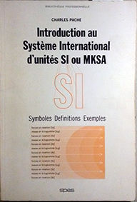 INTRODUCTION AU SYSTEME INTERNATIONAL D`UNITES SI OU MKSA