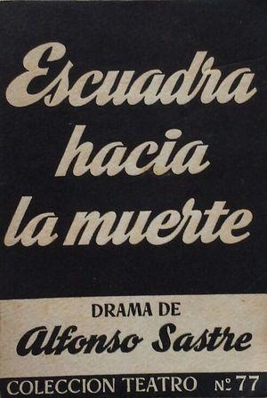 ESCUADRA HACIA LA MUERTE - DRAMA EN DOS PARTES