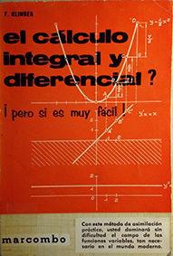 EL CÁLCULO INTEGRAL Y DIFERENCIAL ?