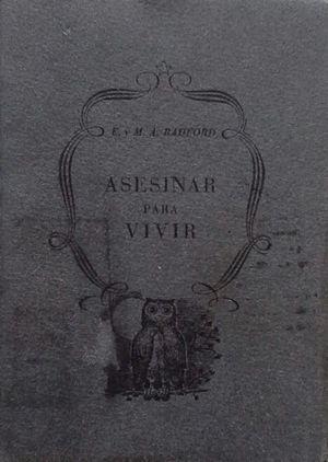 ASESINAR PARA VIVIR