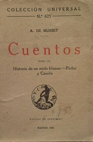 CUENTOS DE ALFRED DE MUSSET -TOMO VII HISTORIA DE UN MIRLO BLANCO - PEDRO Y CAMILA