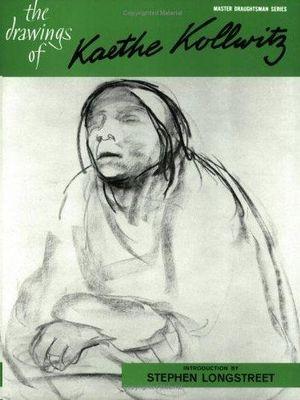 THE DRAWINGS OF KAETHE KOLLWITZ