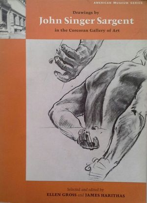DRAWINGS BY JOHN SINGER SARGENT IN THE CORCORAN GALLERY OF ART