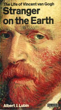 STRANGER ON THE EARTH - THE LIFE OF VINCENT VAN GOGH