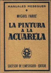 LA PINTURA A LA ACUARELA (HISTORIA Y TÉCNICA DE LA PINTURA AL AGUA)