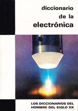 DICCIONARIO DE LA ELECTRÓNICA