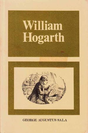 WILLIAM HOGARTH - PAINTER, ENGRAVER AND PHILOSOPHER - ESSAYS ON THE MAN, THE WORK AND THE TIME