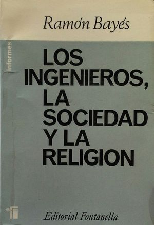 LOS INGENIEROS, LA SOCIEDAD Y LA RELIGIÓN