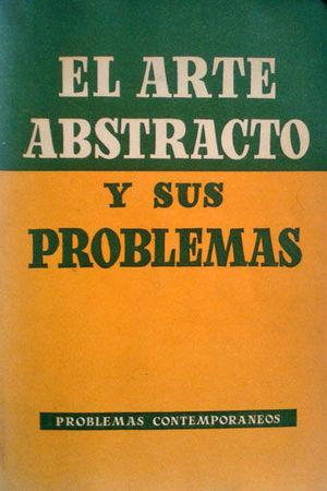 EL ARTE ABSTRACTO Y SUS PROBLEMAS