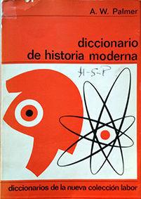 DICCIONARIO DE HISTORIA MODERNA