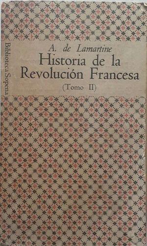 HISTORIA DE LA REVOLUCIÓN FRANCESA - TOMO II